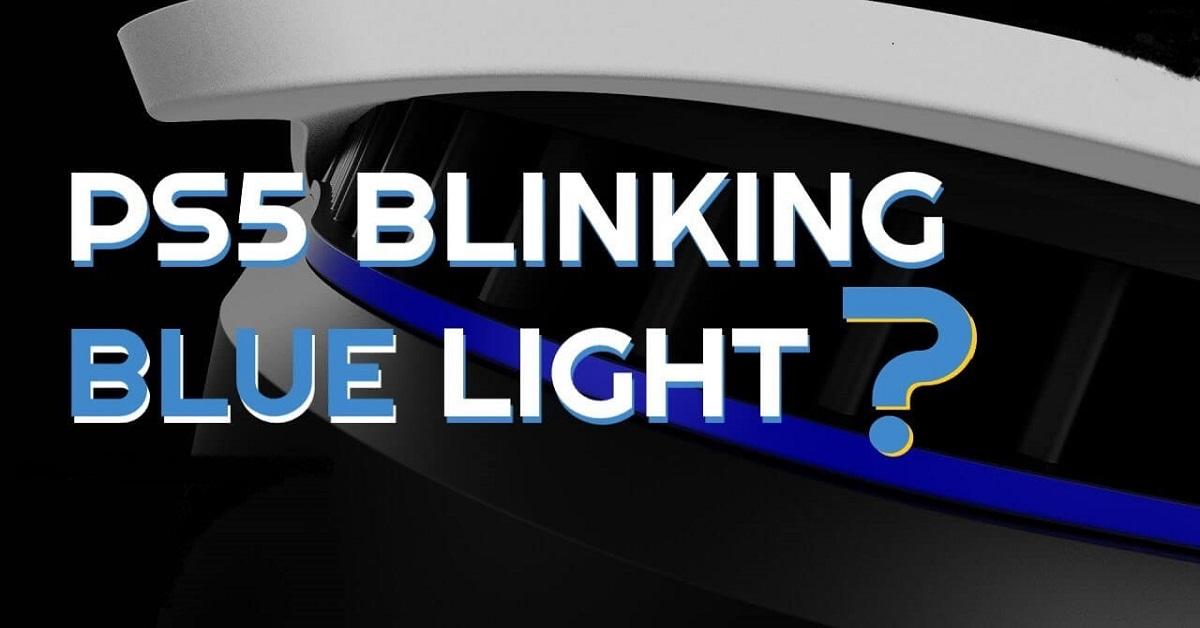 PS5 Blinking blue light or Blue light of death.