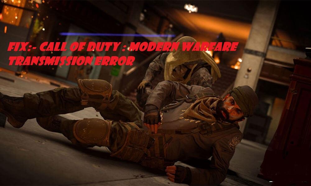 Call of duty modern warfare transmission error